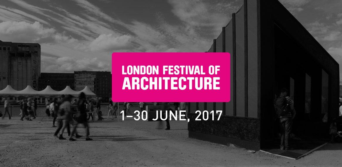 Architect and Friends Blog London Festival Architecture 2017