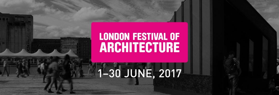 Architect and Friends Blog London Festival Architecture 2017